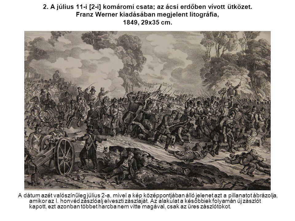 2. A július 11-i [2-i] komáromi csata; az ácsi erdőben vívott ütközet